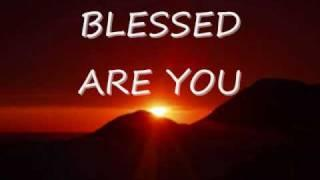 BLESSED ARE YOU with Lyrics by Paul Wilbur Messianic