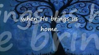 When He Brings Us Home by Carolyn Hyde - Israel Aliyah Lyrics