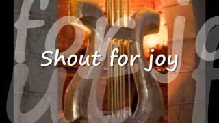 O Shout For Joy by Paul Wilbur Lyrics