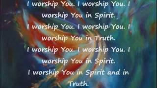 Spirit and Truth with Lyrics
