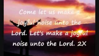 Come Let Us Make A Joyful Noise with Lyrics Messianic