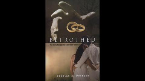 Betrothed, Walking in a Face to Face Relationship