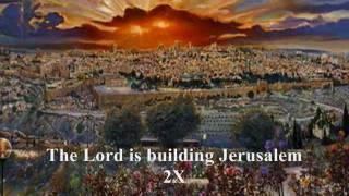 The Lord Is Building Jerusalem by Randy Rothwell Lyrics