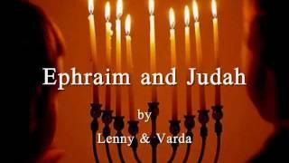 Ephraim and Judah with Lyrics Lenny&Varda Harris אפרים ויהודה
